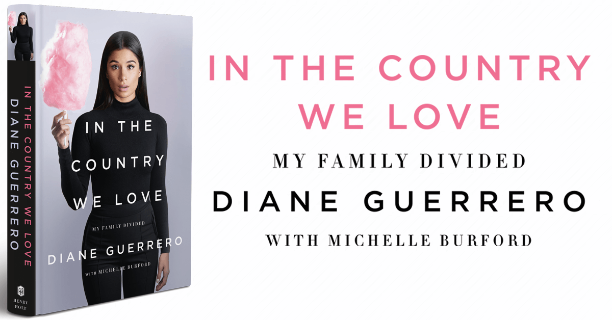 Diane Guerrero In The Country We Love My Family Divided